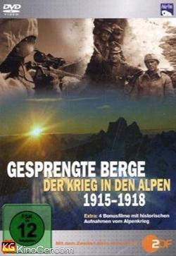 Gesprengte Berge - Der Krieg in den Alpen 1915-1918 (2007)