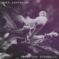 Inner Suffering >  To Grieve Eternally (2017)