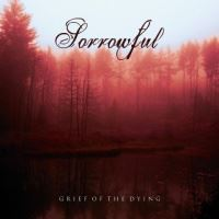 Sorrowful >  Grief Of The Dying (2017)