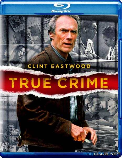 Настоящее преступление / True Crime (1999/BDRip/HDRip)
