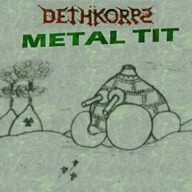 Альбом Metal Tit группы Dethkorps.