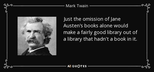 quote-just-the-omission-of-jane-austen-s-books-alone-would-make-a-fairly-good-library-out-mark-twain-34-90-25.jpg