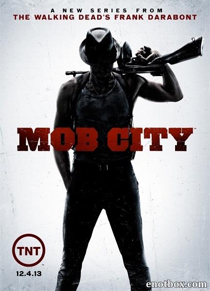 Город гангстеров (1 сезон: 1-6 серии из 6) / Mob City / 2013 / ПМ (LostFilm) / WEB-DLRip + WEB-DL (1080p)