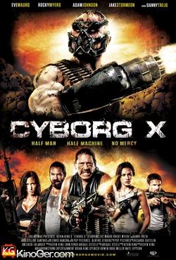 Cyborg X - Das Zeitalter der Maschinen hat begonnen (2016)