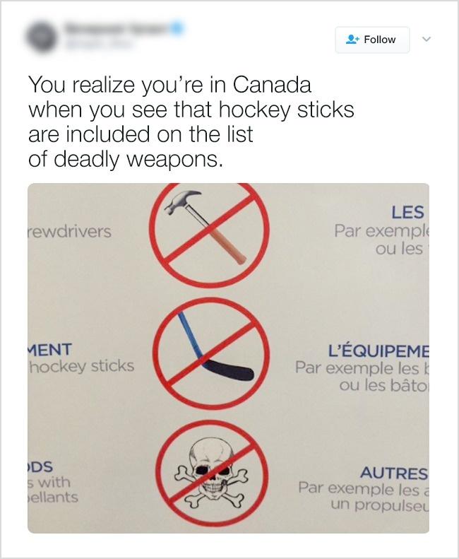 Вы понимаете, что оказались в Канаде, когда видите хоккейную клюшку в перечне смертельного оружия.
