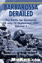 Книга Barbarossa Derailed: The Battle for Smolensk 10 July-10 September 1941, Volume 1