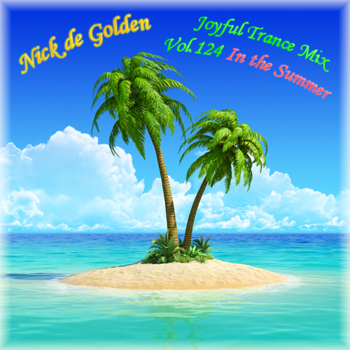 Nick de Golden – Joyful Trance Mix Vol.124 (In the Summer)