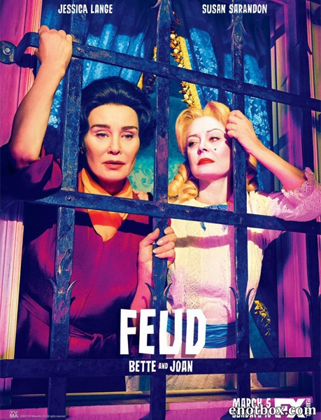 Вражда (1 сезон: 1-8 серии из 8) / Feud: Bette and Joan / 2017 / ПМ (Baibako) / WEB-DLRip + WEB-DL (720p) + (1080p)