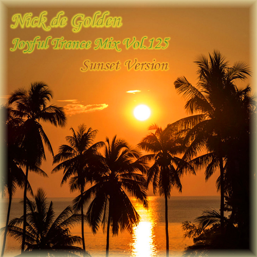 Nick de Golden – Joyful Trance Mix Vol.125 (Sunset Version)
