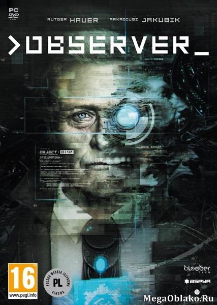 Observer (2017/RUS/ENG/MULTi/Full/RePack)