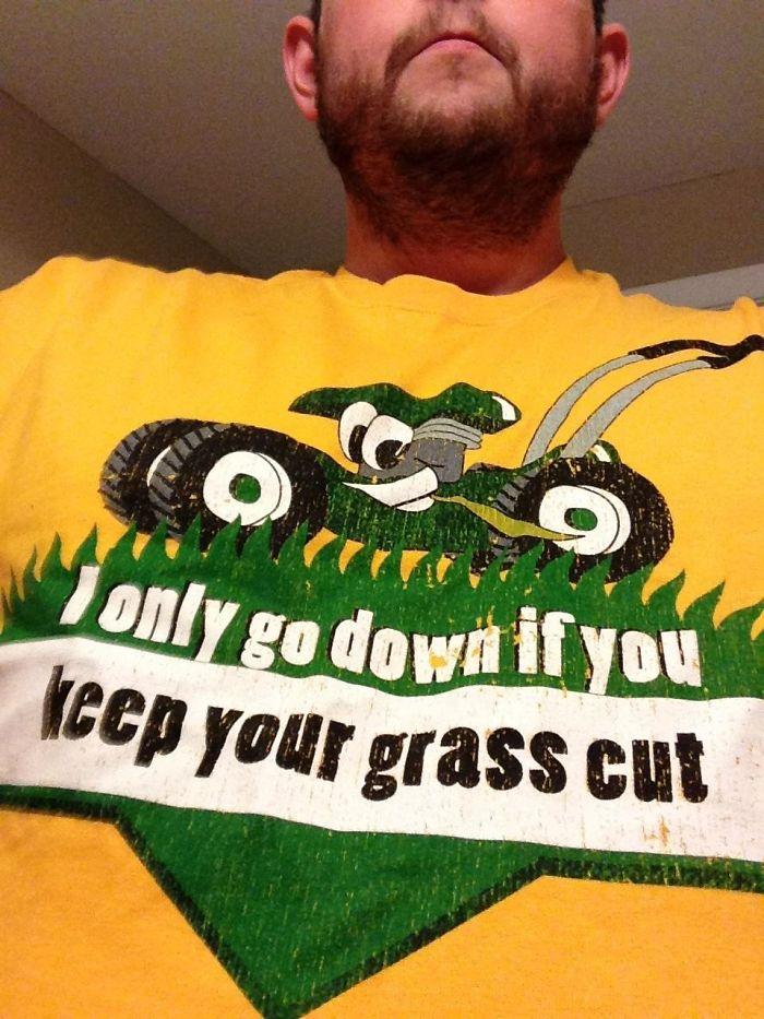 Бабушка подарила мне футболку с надписью: «Я спущусь ниже только в том случае, если ты будешь подстр