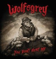 Wolfsgrey >  You Don't Hurt Me (2017)