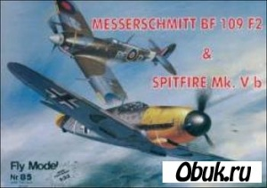 Книга Fly Model №85 - Messerschmitt Bf.109 F2 & Spitfire Mk. Vb