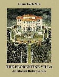 The Florentine Villa: Architecture History Society