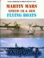 Книга Martin Mars XPB2M-1R & JRM Flying Boats (Naval Fighters Series No 29)