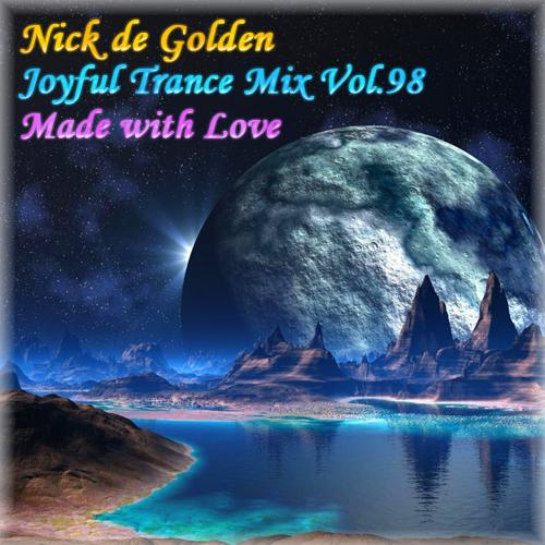 Nick de Golden – Joyful Trance Mix Vol.98 (Made with Love)