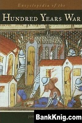 Книга Encyclopedia of the Hundred Years War pdf (e-book) 4,19Мб