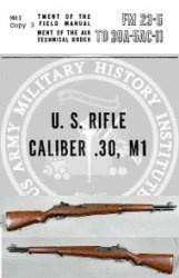 Книга U.S. Rifle Caliber .30, M1