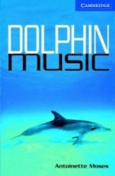 Cambridge English Readers Level 5: Dolphin Music