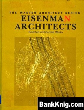 Книга Eisenman Architects: Selected and Current Works pdf 6,5Мб
