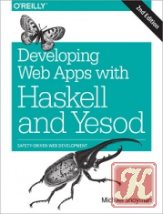 Книга Книга Developing Web Apps with Haskell and Yesod, 2nd Edition