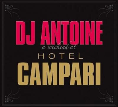 Dj Antoine - A Weekend At Hotel Campari (2008) 2CD