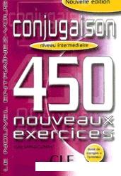 450 Conjugaison Nouveaux Exercices, Niveau Débutant