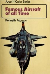 Книга Famous Aircraft of all Time (Arco Color Series)