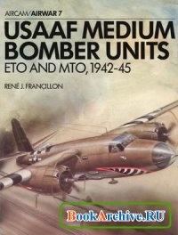 Книга Aircam / Airwar 7 - USAAF Medium Bomber Units: ETO & MTO 1942-45.
