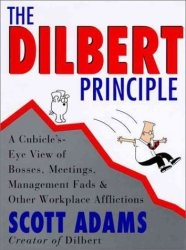 Книга The Dilbert Principle: A Cubicle's-Eye View of Bosses, Meetings, Management Fads & Other Workplace Afflictions