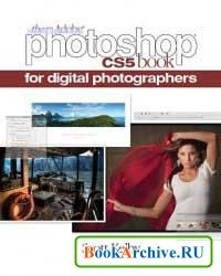 Книга Adobe Photoshop CS5 Книга для фотографов / The Adobe Photoshop CS5 Book for Digital Photographers.
