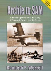 Книга Archie to SAM A Short Operational History of Ground-Based Air Defense