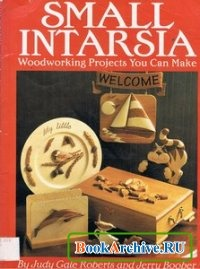 Книга Small Intarsia: Woodworking Projects You Can Make.