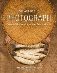 Книга The Art of the Photograph Essential Habits for Stronger Compositions