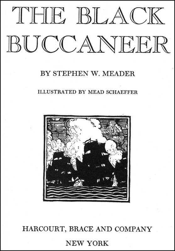 """Черный корсар"" (""The black buccaneer"") автор Stephen W. Meader; иллюстратор Mead Schaeffer.Издание 1920 года, Harcourt, Brace.  New York."
