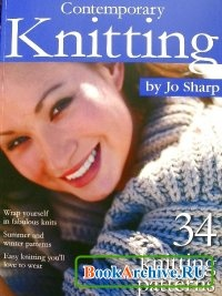 Contemporary Knitting by Jo Sharp 34 knitting patterns.