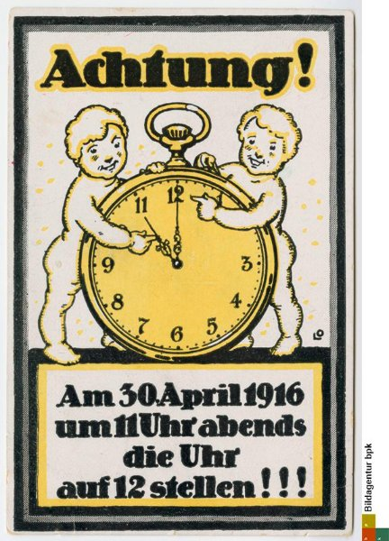 """""""Achtung ! Am 30.April 1916 um 11 Uhr abends die Uhr auf 12 stellen !!!"""" - Postkarte zur erstmaligen EinfВёhrung der Sommerzeit"""