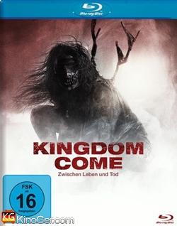 Kingdom Come - Zwinsche Lebe und Tod (2014)