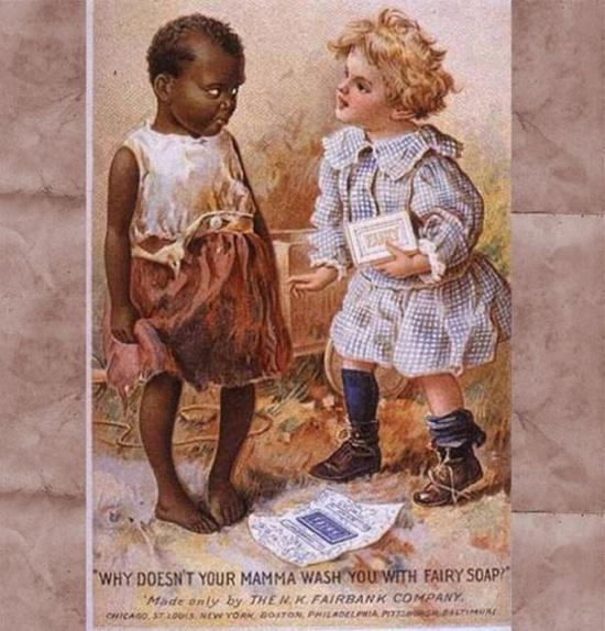 «Почему твоя мама немоет тебя мылом Fairy?» Первая реклама была отнюдь несамой толерантной.