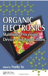 Книга Organic Electronics: Materials, Processing, Devices and Applications