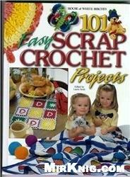 Книга 101 Easy Scrap Crochet Projects