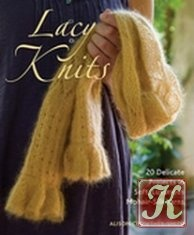 Книга Lacy Knits: 20 Delicate Projects in Soft, Luxurious Mohair-Silk Yarns