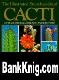 Книга The Illustrated Encyclopedia of Cacti