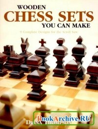 Книга Wooden Chess Sets You Can Make.