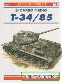 Книга Carros De Combate 18: El carro medio T-34/85.