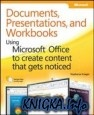 Книга Documents, Presentations, and Workbooks: Using Microsoft Office to Create...