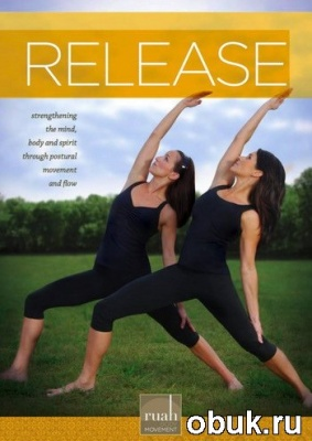 Книга Расслабление / Ruah Mind Body Movement Release (2009) DVDRip