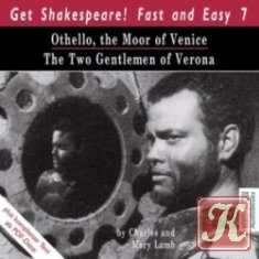 Get Shakespeare! Fast and Easy 7: Othello, the Moor of Venice /The Two Gentlemen of Verona (Audio & Book)
