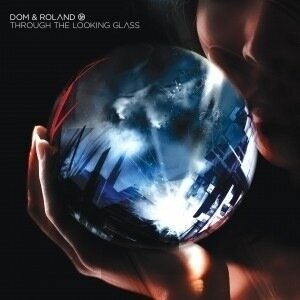 Dom & Roland - Through The Looking Glass (2 CD)
