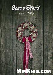 Журнал Casa e Trend (Natale 2013) Italian